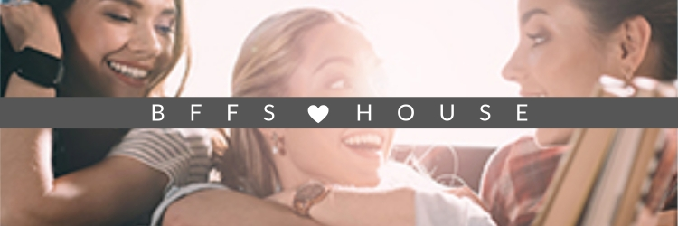 BFFs House