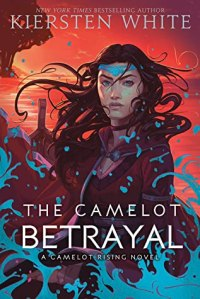 The Camelot Betryal